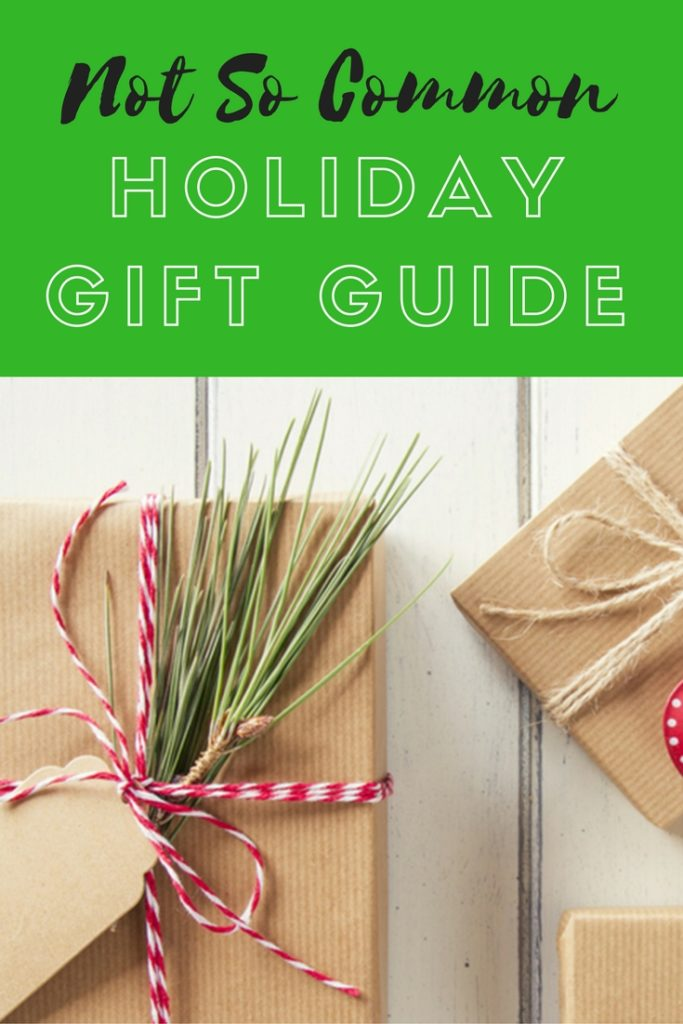 Not So common Holiday Gift Guide
