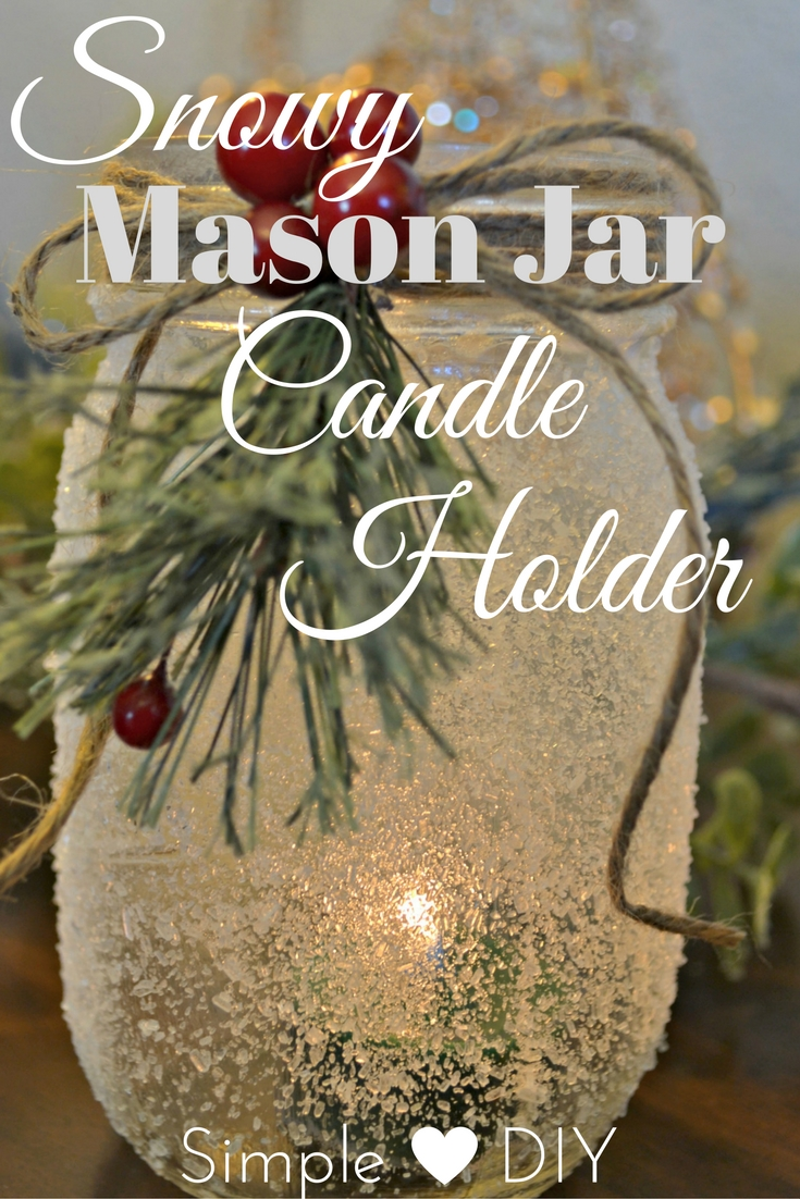 DIY Snow Covered Mason Jar Candle Holders
