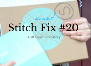 March 2017 Stitch Fix Review (#20) Plus a Gift Card Giveaway