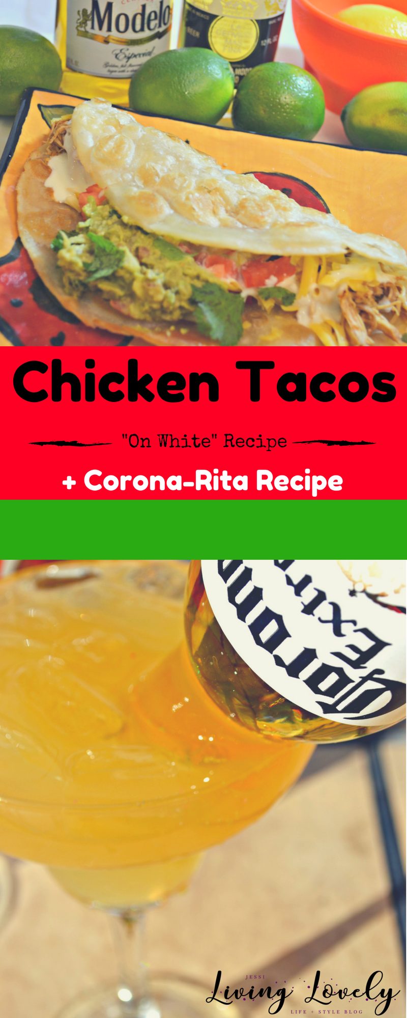 Cinco De Mayo Recipes: Chicken Tacos on White Recipe and how to make Corona-Ritas