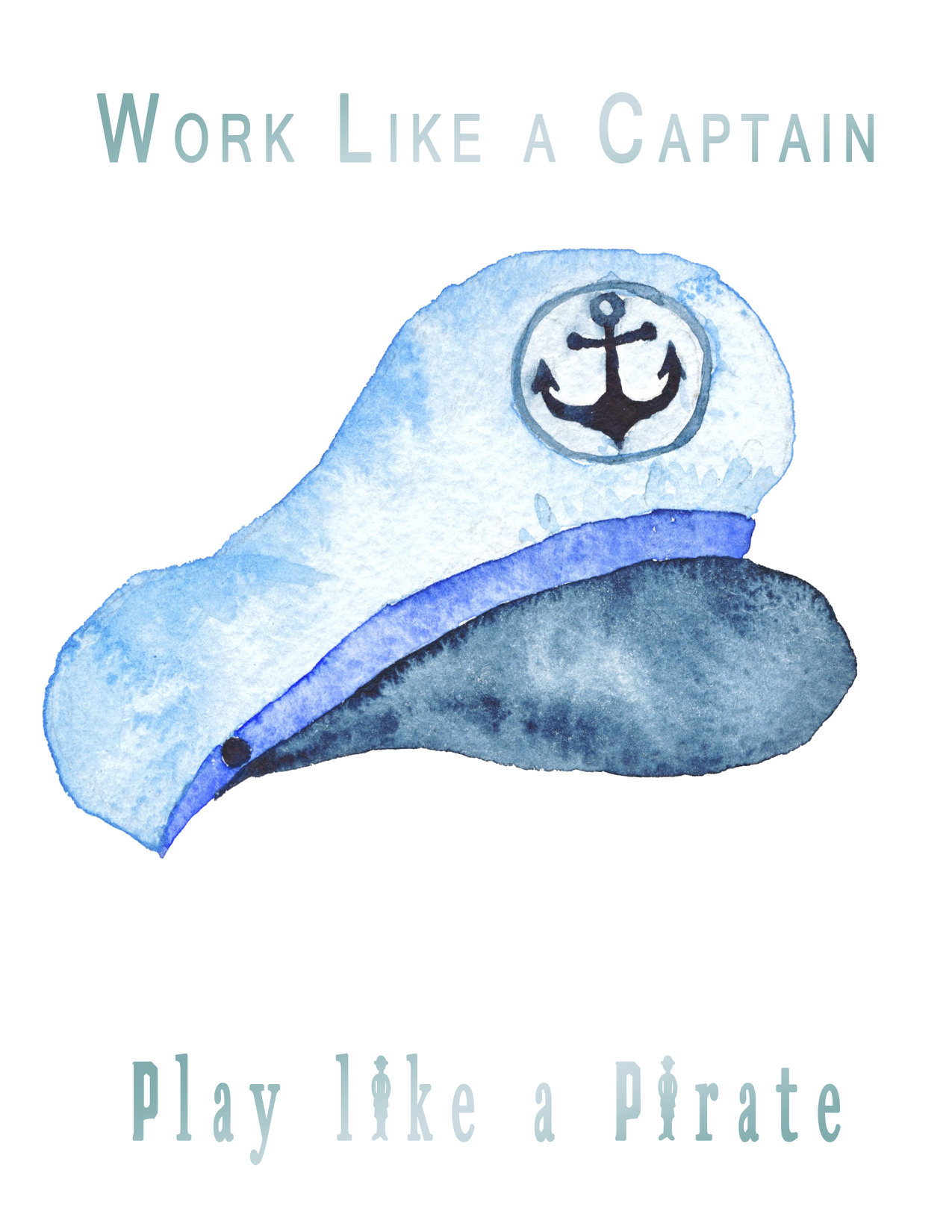 Work Like a Captain, Play Like a Pirate Printable