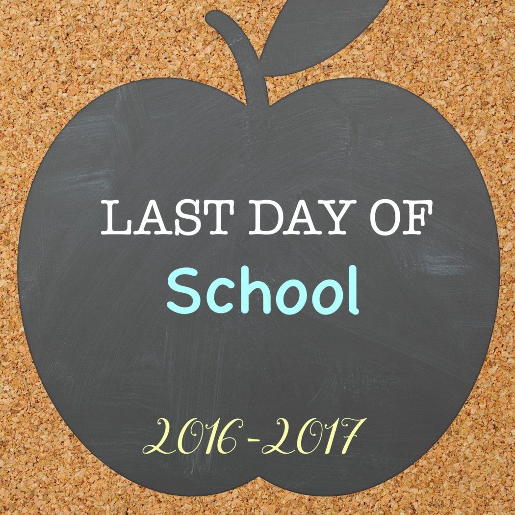 Last day of School Printables 2017
