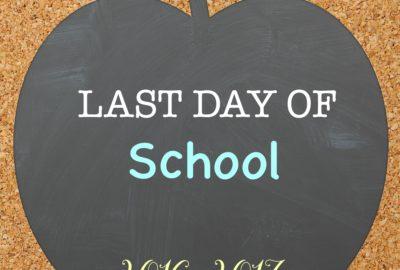 Last day of School Printables 2017
