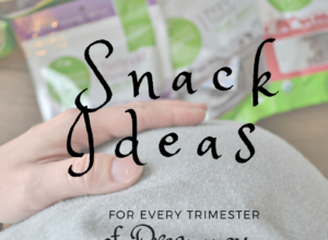 Snack Ideas for every trimester of pregnancy